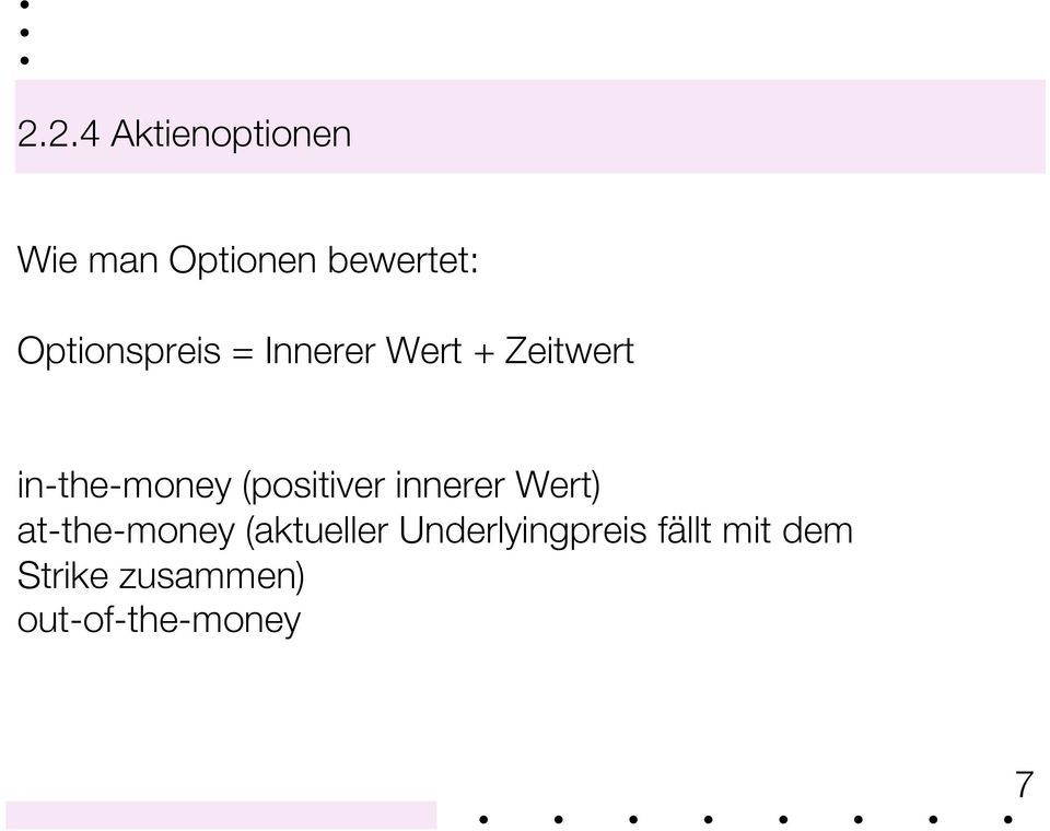 (positiver innerer Wert) at-the-money (aktueller