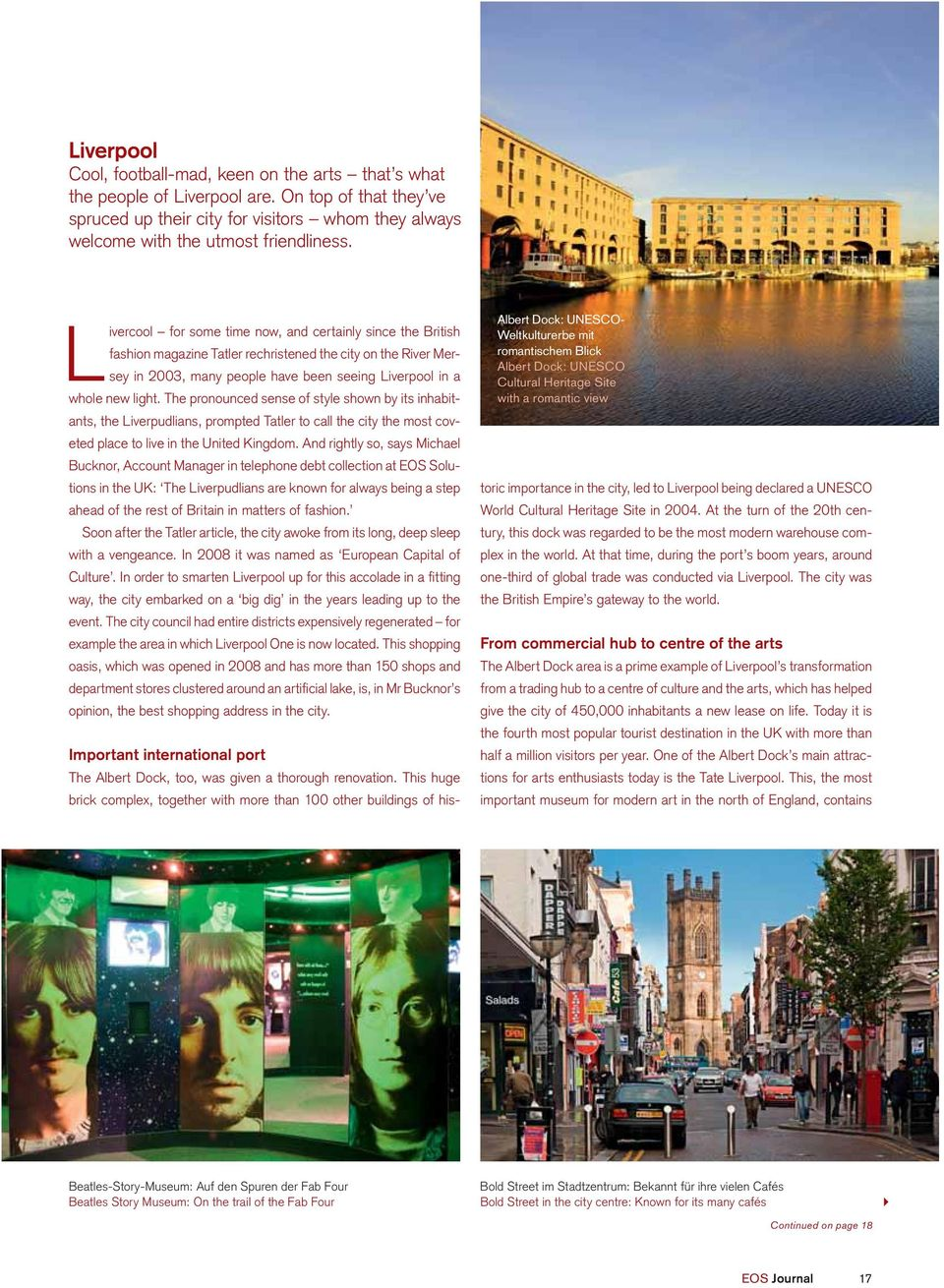 The pronounced sense of style shown by its inhabitants, the Liverpudlians, prompted Tatler to call the city the most coveted place to live in the United Kingdom.