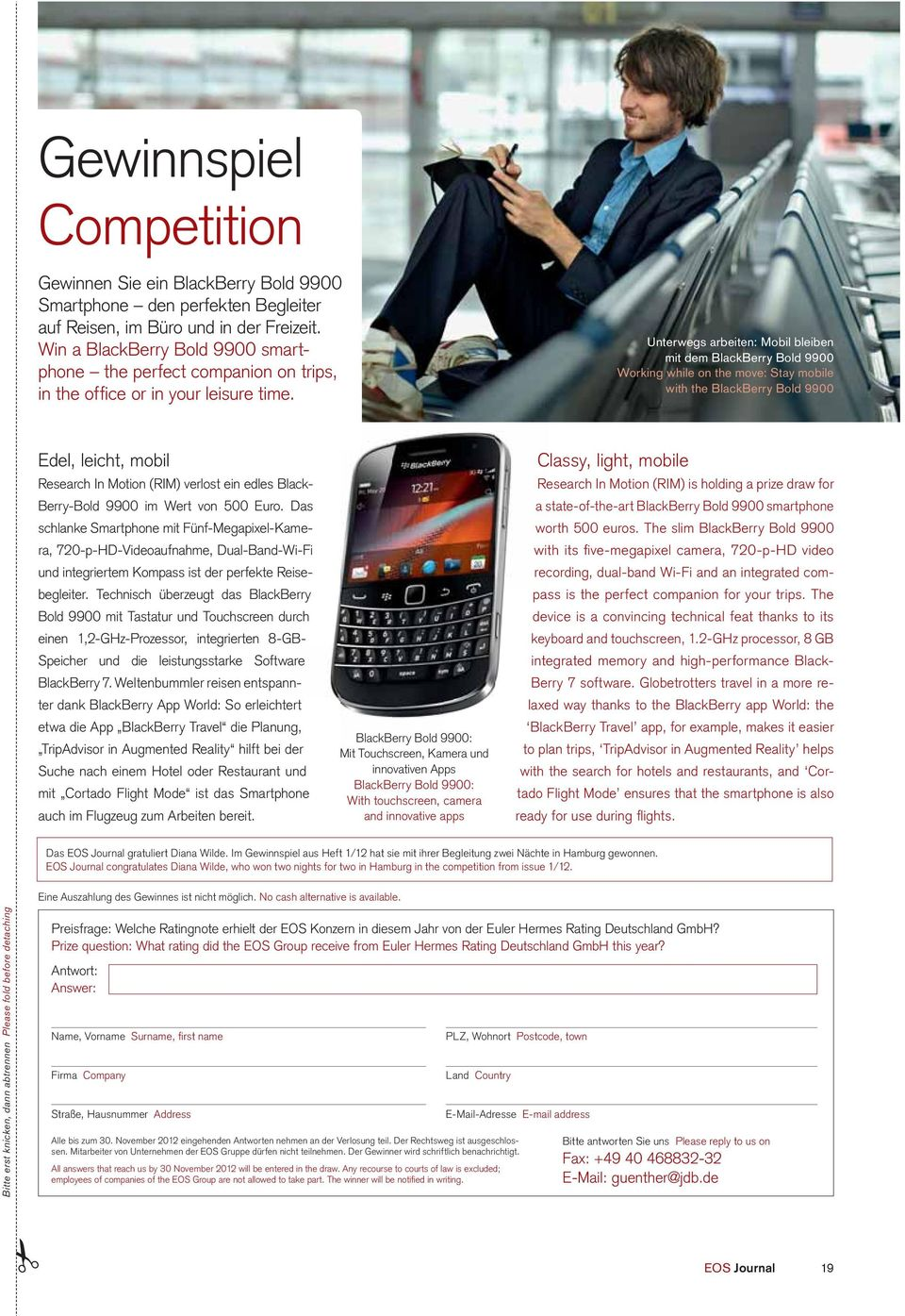Unterwegs arbeiten: Mobil bleiben mit dem BlackBerry Bold 9900 Working while on the move: Stay mobile with the BlackBerry Bold 9900 Edel, leicht, mobil Research In Motion (RIM) verlost ein edles