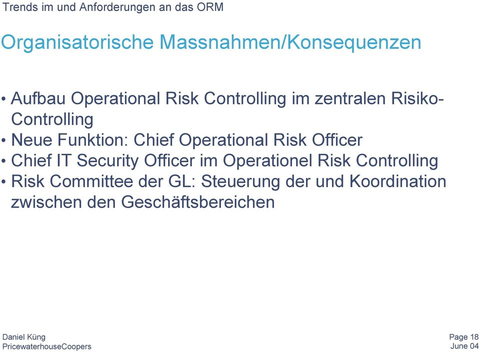 Chief IT Security Officer im Operationel Risk Controlling Risk Committee der