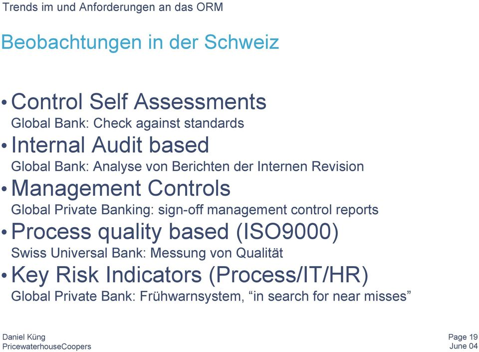 sign-off management control reports Process quality based (ISO9000) Swiss Universal Bank: Messung von Qualität