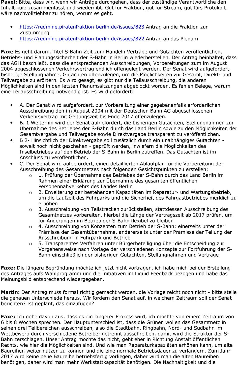 de/issues/823 Antrag an die Fraktion zur Zustimmung https://redmine.piratenfraktion-berlin.