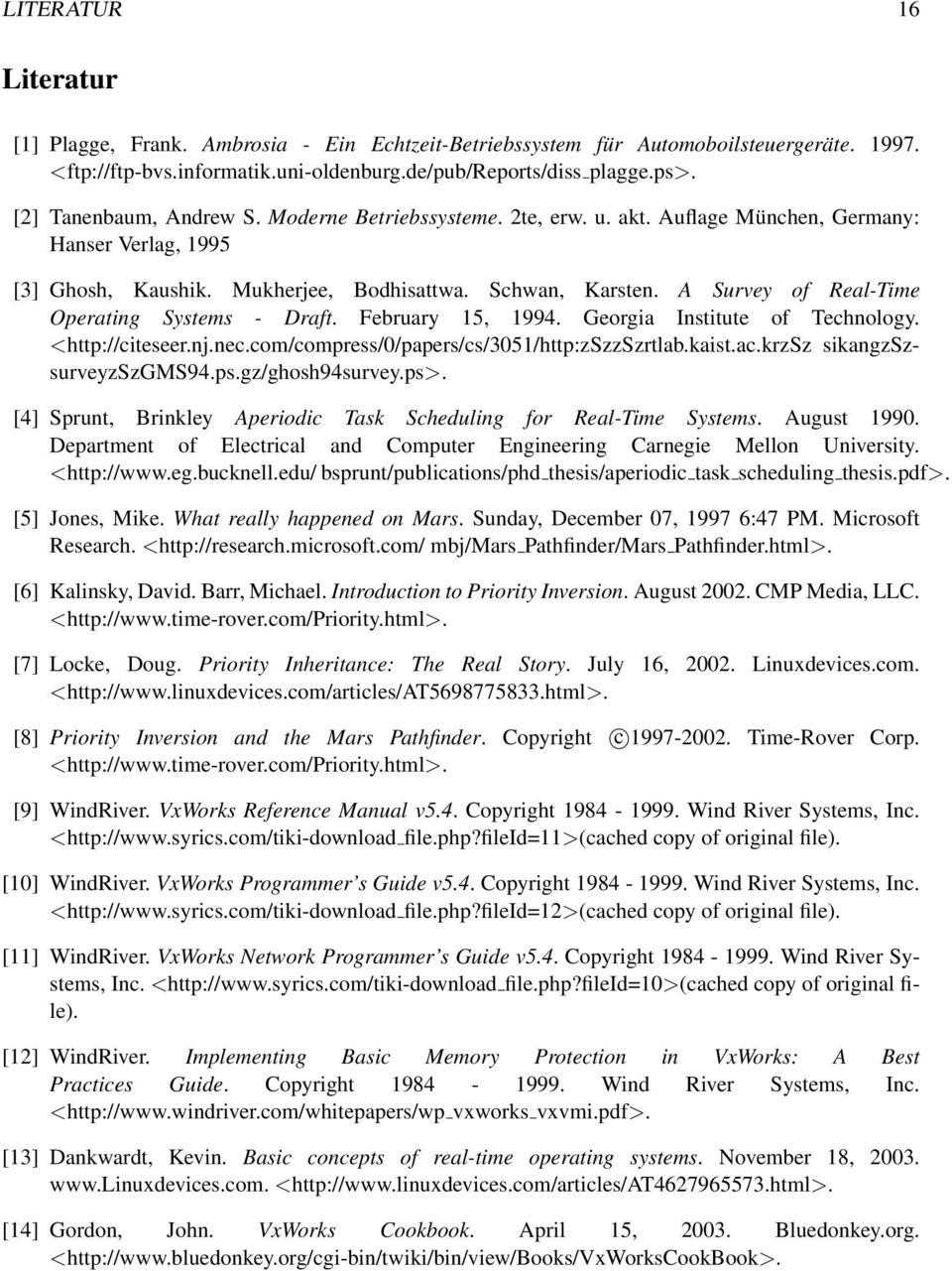 A Survey of Real-Time Operating Systems - Draft. February 15, 1994. Georgia Institute of Technology. <http://citeseer.nj.nec.com/compress/0/papers/cs/3051/http:zszzszrtlab.kaist.ac.