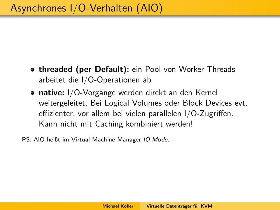 Bei Logical Volumes oder Block Devices evt.