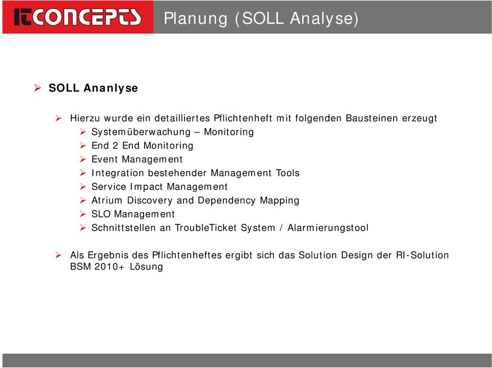 Service Impact Management Atrium Discovery and Dependency Mapping SLO Management Schnittstellen an TroubleTicket