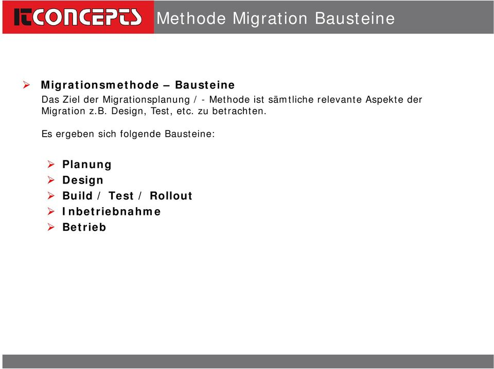 Migration z.b. Design, Test, etc. zu betrachten.