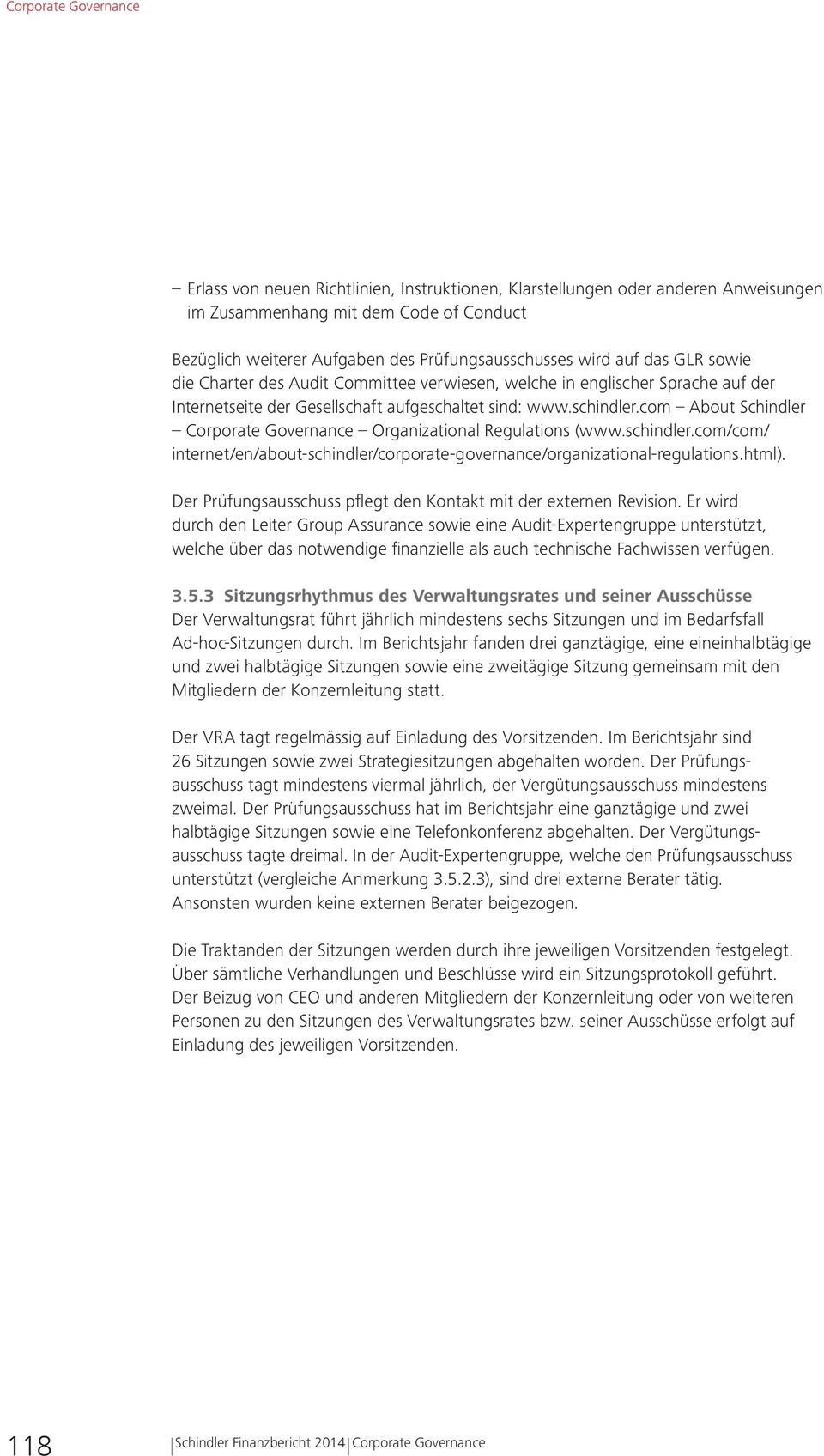 com About Schindler Corporate Governance Organizational Regulations (www.schindler.com/com/ internet/en/about-schindler/corporate-governance/organizational-regulations.html).
