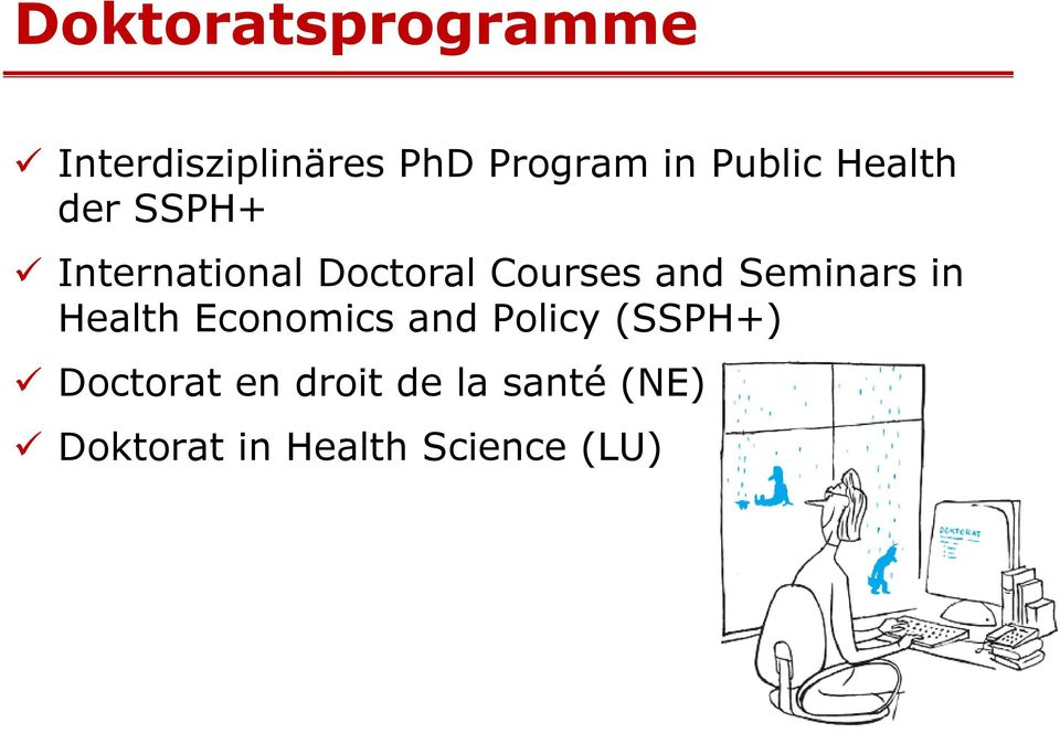 and Seminars in Health Economics and Policy (SSPH+)