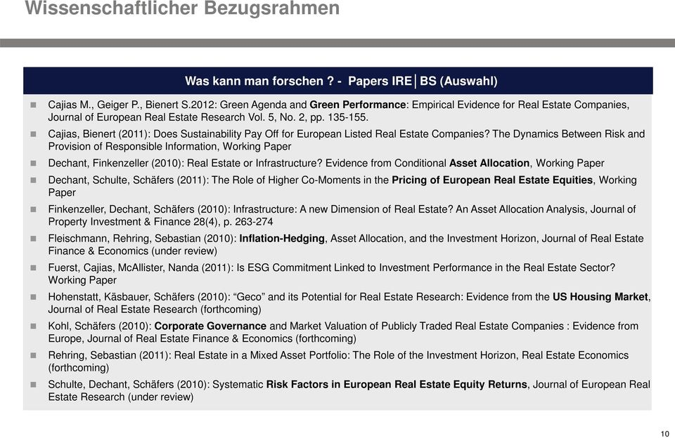 Cajias, Bienert (2011): Does Sustainability Pay Off for European Listed Real Estate Companies?