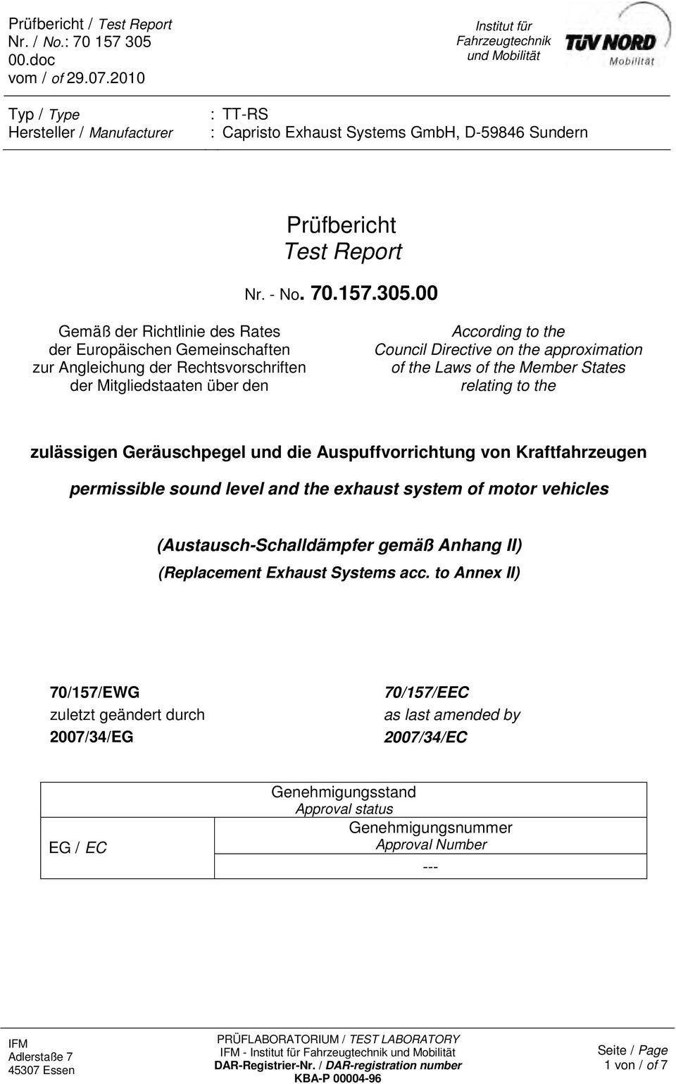 00 Gemäß der Richtlinie des Rates der Europäischen Gemeinschaften zur Angleichung der Rechtsvorschriften der Mitgliedstaaten über den According to the Council Directive on the approximation of the