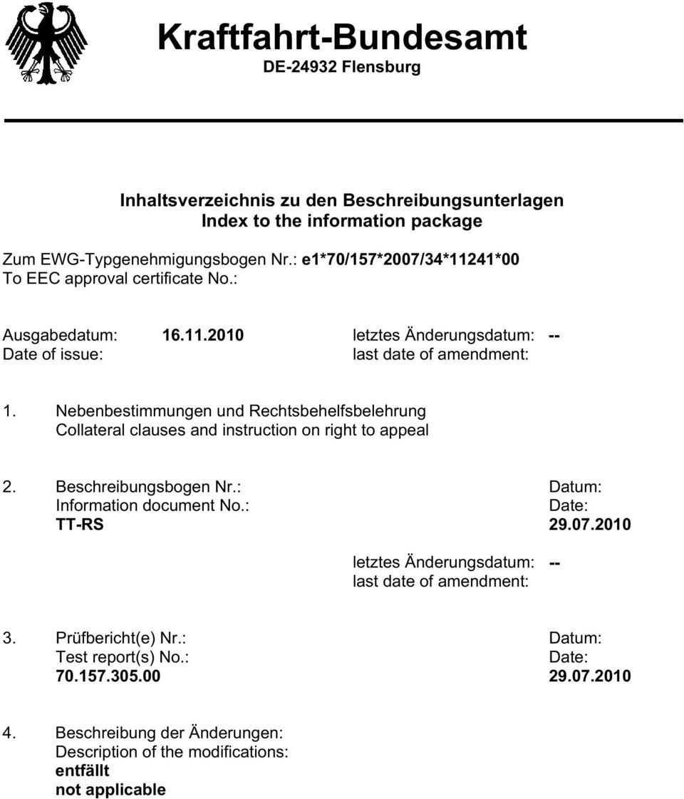 Nebenbestimmungen und Rechtsbehelfsbelehrung Collateral clauses and instruction on right to appeal 2. Beschreibungsbogen Nr. Datum Information document No. Date TT-RS 29.07.