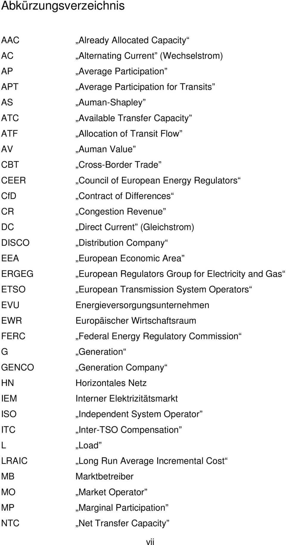 Regulators Contract of Differences Congestion Revenue Direct Current (Gleichstrom) Distribution Company European Economic Area European Regulators Group for Electricity and Gas European Transmission