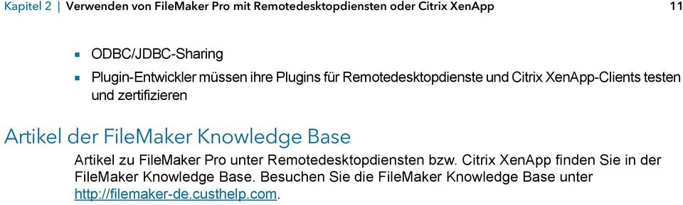 Artikel der FileMaker Knowledge Base Artikel zu FileMaker Pro unter Remotedesktopdiensten bzw.