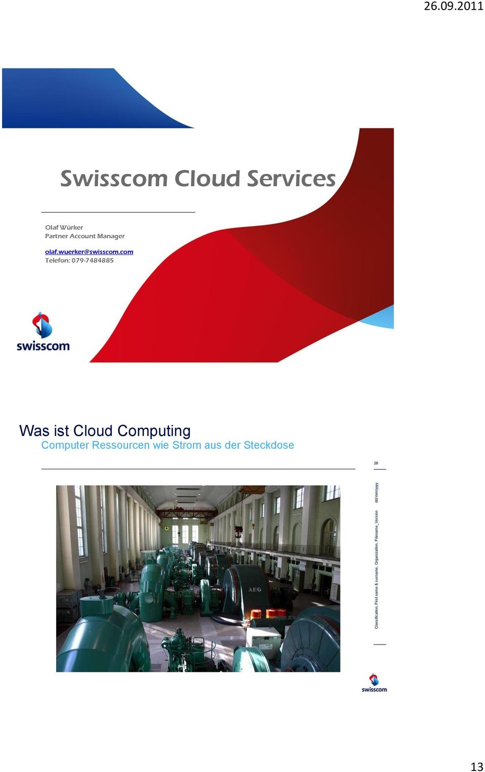 2011 Swisscom Cloud Services Olaf Würker Partner Account Manager