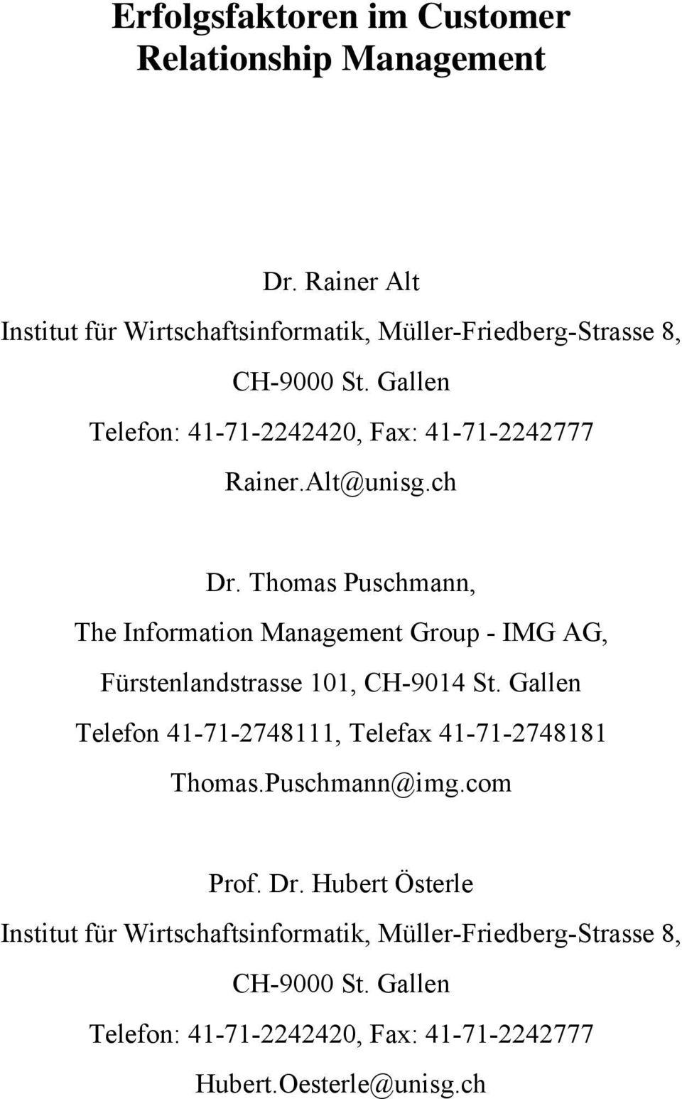 Thomas Puschmann, The Information Management Group - IMG AG, Fürstenlandstrasse 101, CH-9014 St.