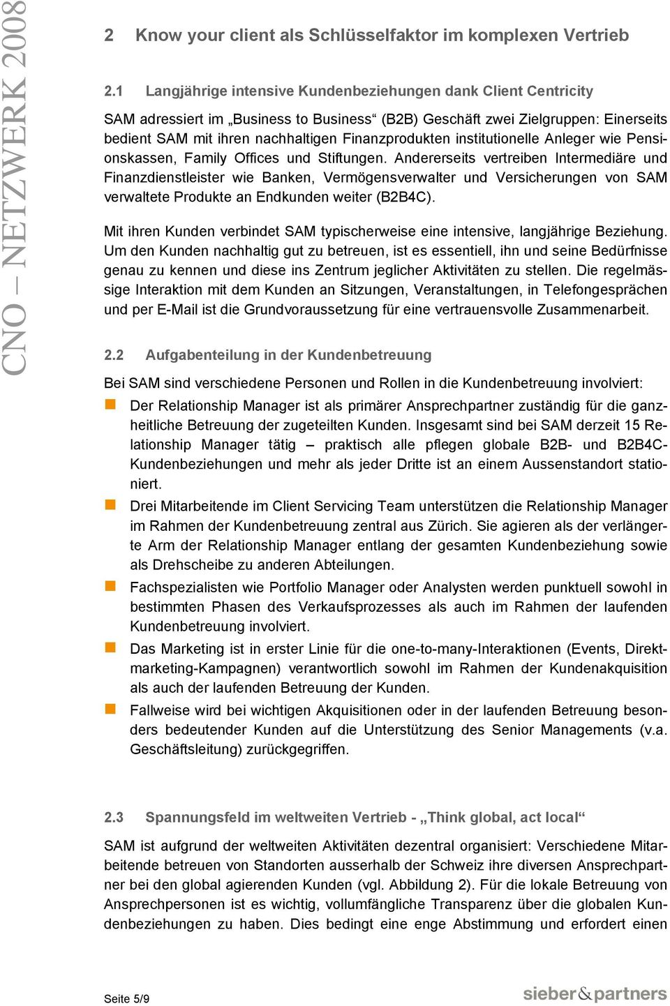 institutionelle Anleger wie Pensionskassen, Family Offices und Stiftungen.