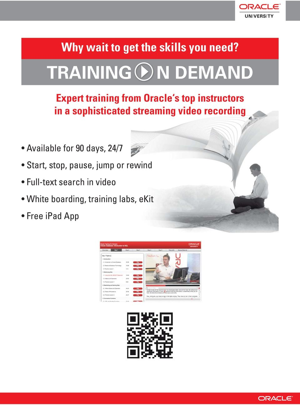 sophisticated streaming video recording Available for 90 days, 24/7