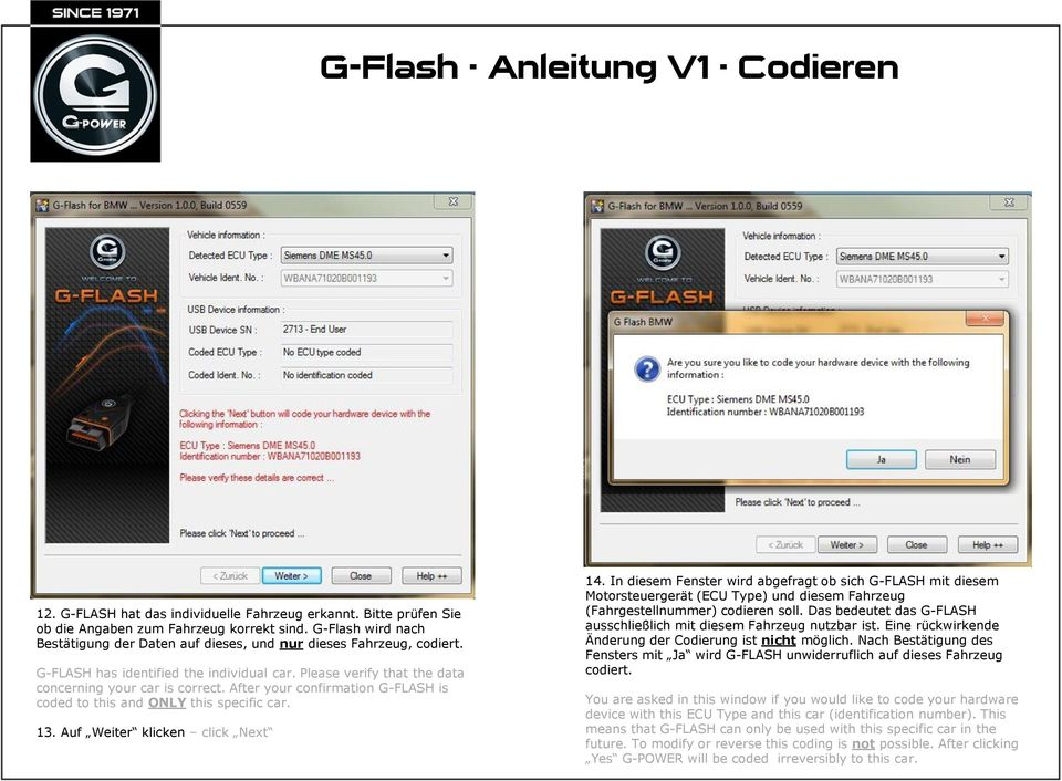 After your confirmation G-FLASH is coded to this and ONLY this specific car. 13. Auf Weiter klicken click Next 14.