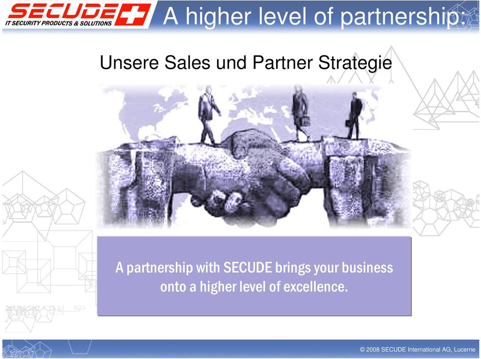 partnership with SECUDE brings your