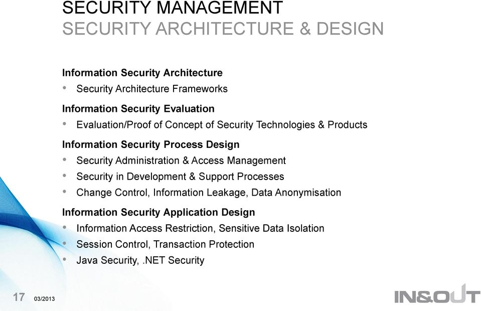 Access Management Security in Development & Support Processes Change Control, Information Leakage, Data Anonymisation Information Security
