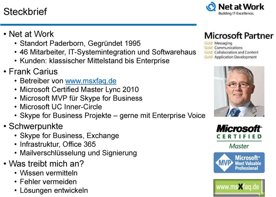 de Microsoft Certified Master Lync 2010 Microsoft MVP für Skype for Business Microsoft UC Inner-Circle Skype for Business Projekte