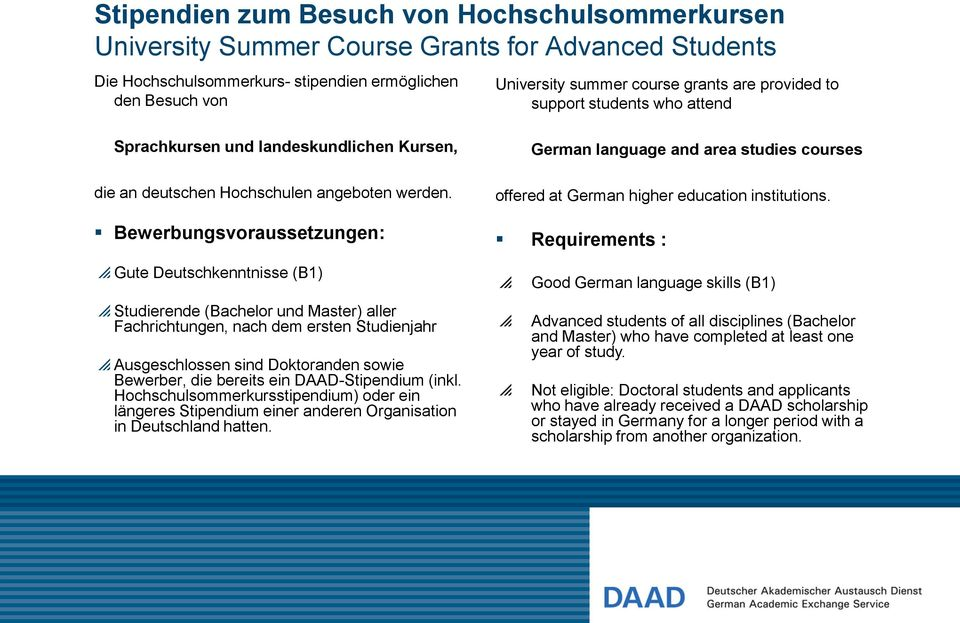 Bewerbungsvoraussetzungen: German language and area studies courses offered at German higher education institutions.