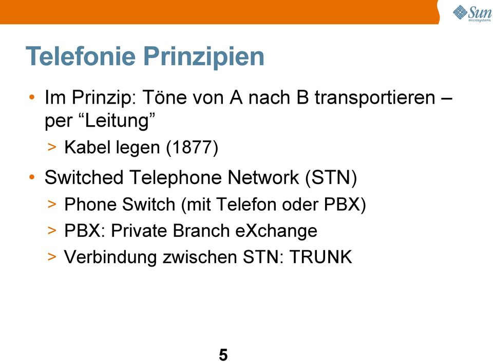Telephone Network (STN) > Phone Switch (mit Telefon oder