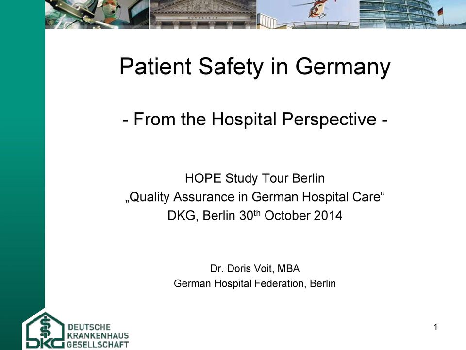 Assurance in German Hospital Care DKG, Berlin 30 th