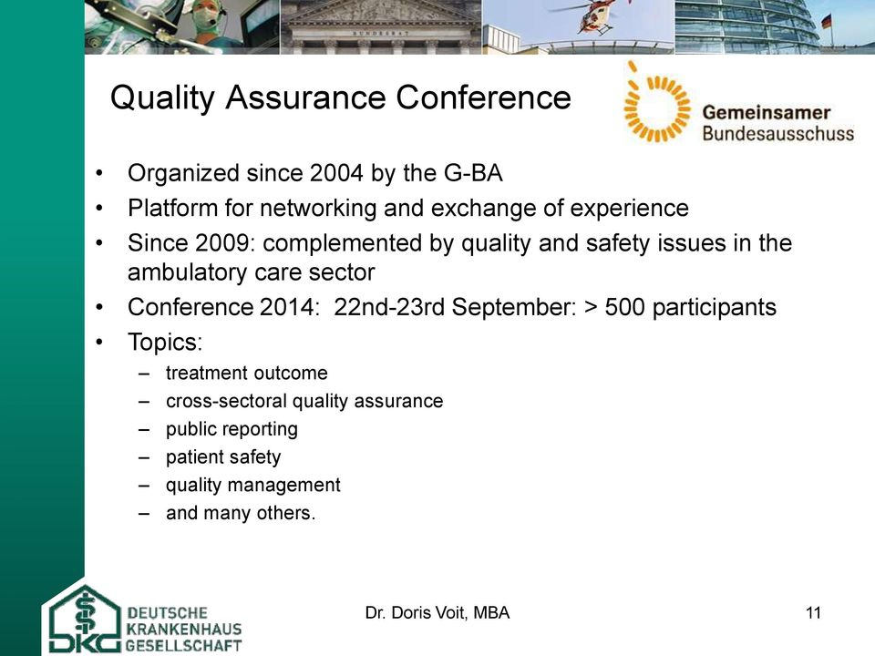 Conference 2014: 22nd-23rd September: > 500 participants Topics: treatment outcome cross-sectoral
