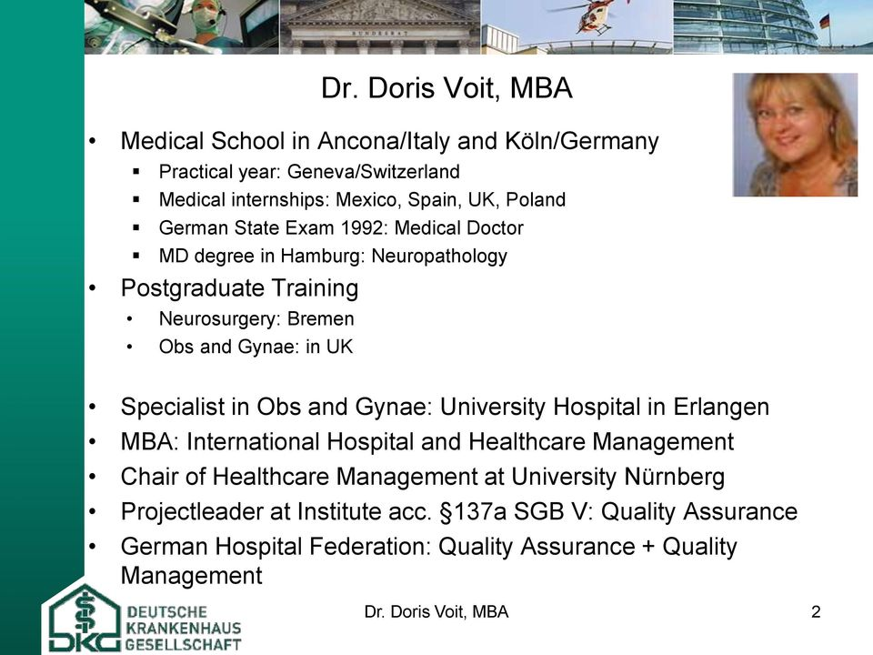 in Obs and Gynae: University Hospital in Erlangen MBA: International Hospital and Healthcare Management Chair of Healthcare Management at University