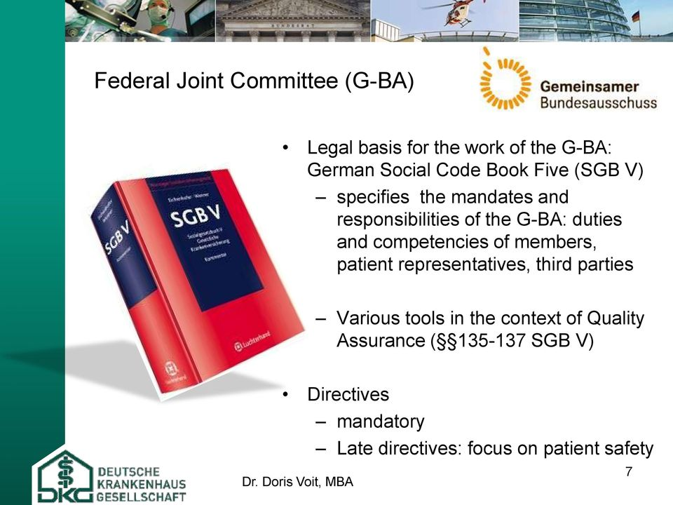 members, patient representatives, third parties Various tools in the context of Quality