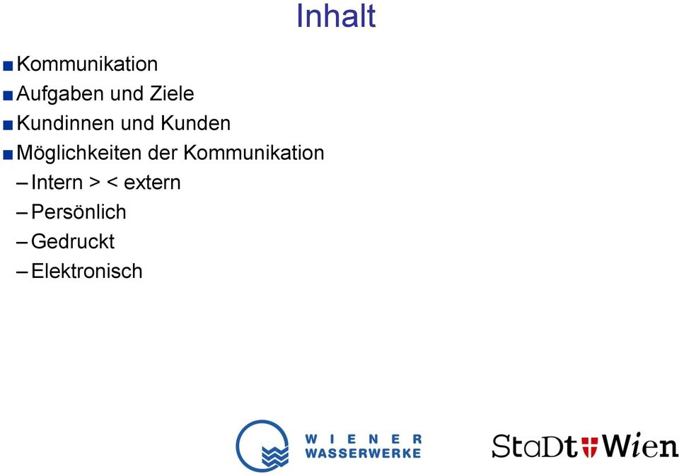 der Kommunikation Intern > < extern
