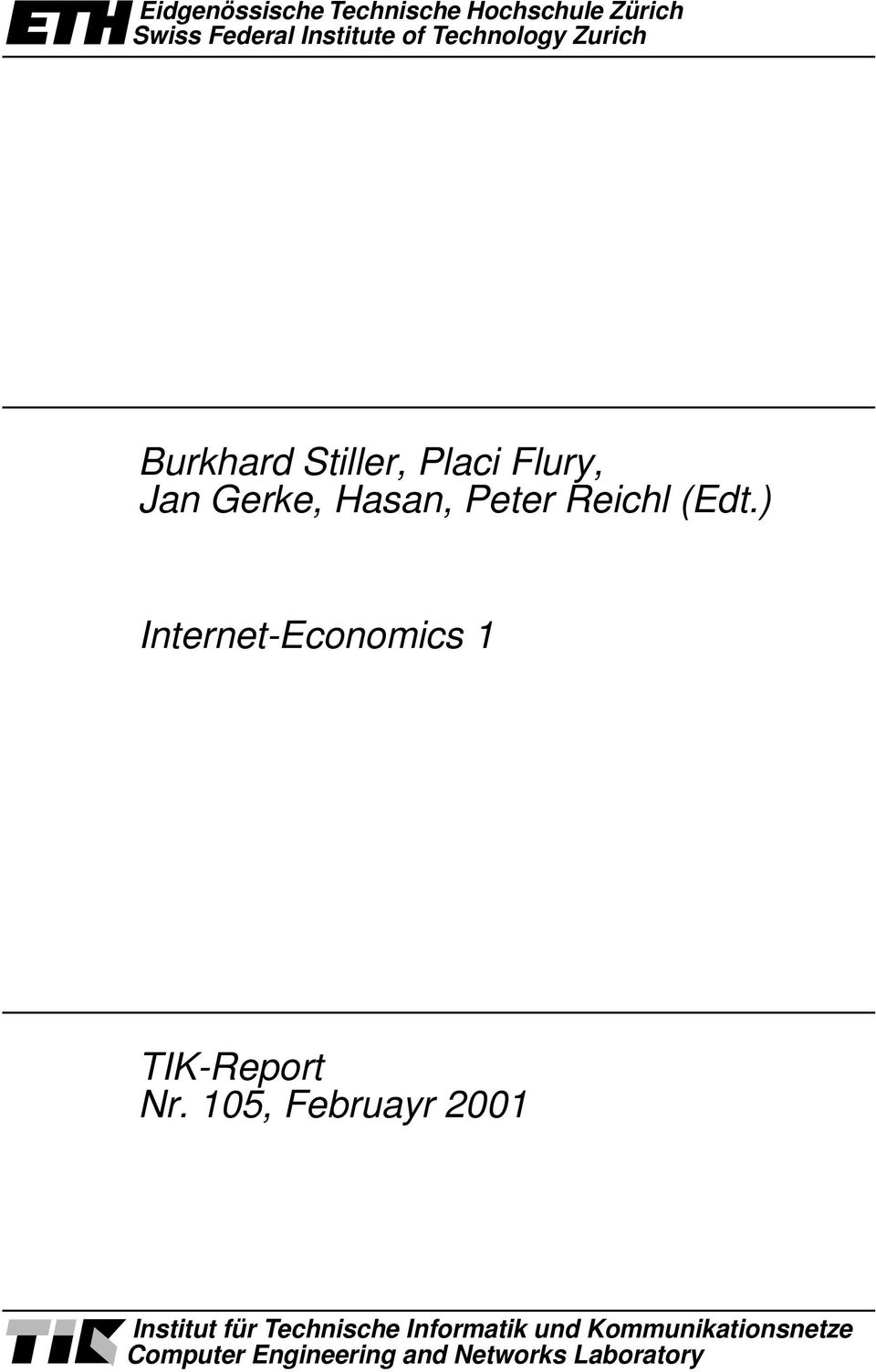 Reichl (Edt.) Internet-Economics 1 TIK-Report Nr.