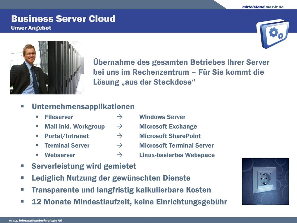 Workgroup Microsoft Exchange Portal/Intranet Microsoft SharePoint Terminal Server Microsoft Terminal Server Webserver