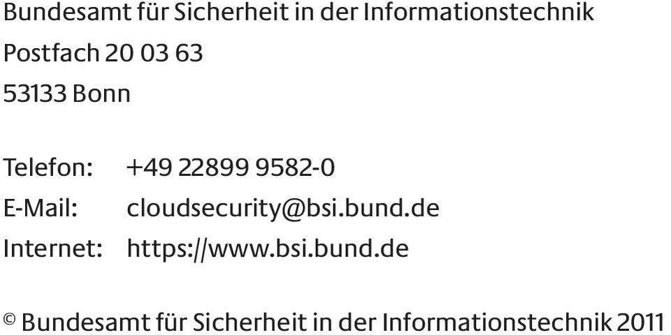 E-Mail: cloudsecurity@bsi.bund.de Internet: https://www.