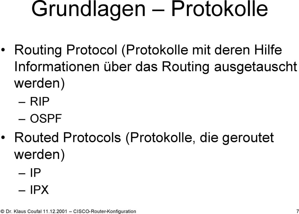 RIP OSPF Routed Protocols (Protokolle, die geroutet werden)