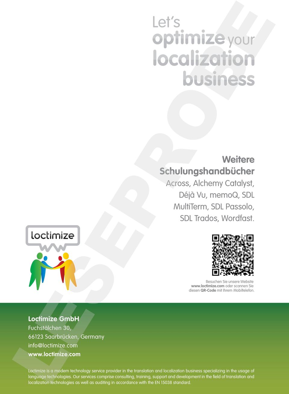 com Let s optimize your localization business Weitere Schulungshandbücher Across, Alchemy Catalyst, Déjà Vu, memoq, SDL MultiTerm, SDL Passolo, SDL Trados, Wordfast.