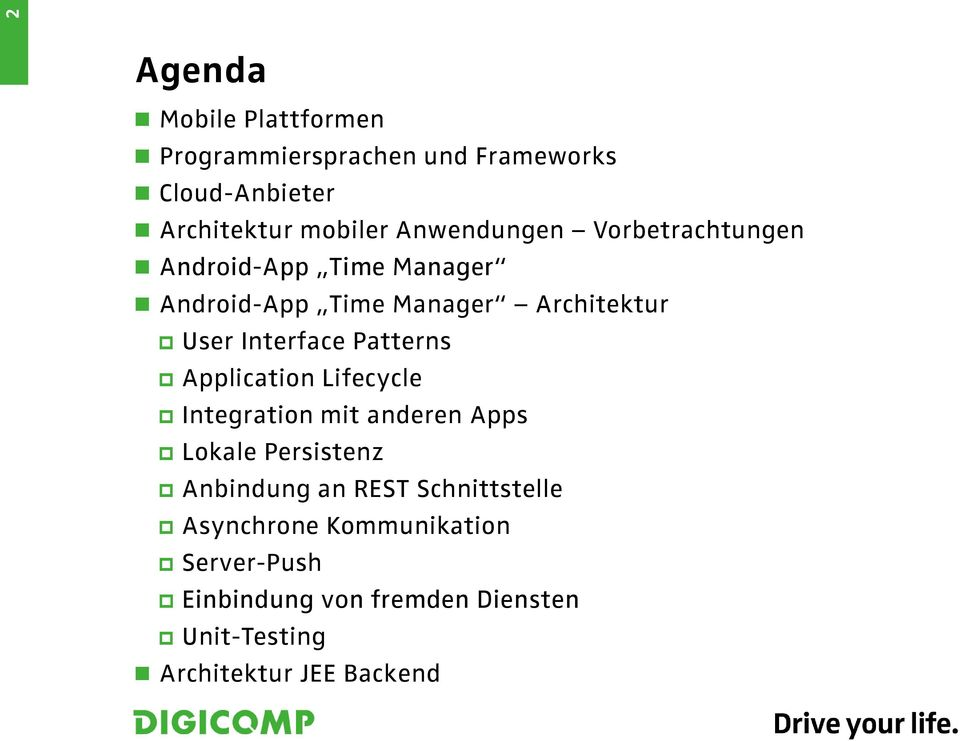 Interface Patterns Application Lifecycle Integration mit anderen Apps Lokale Persistenz Anbindung an