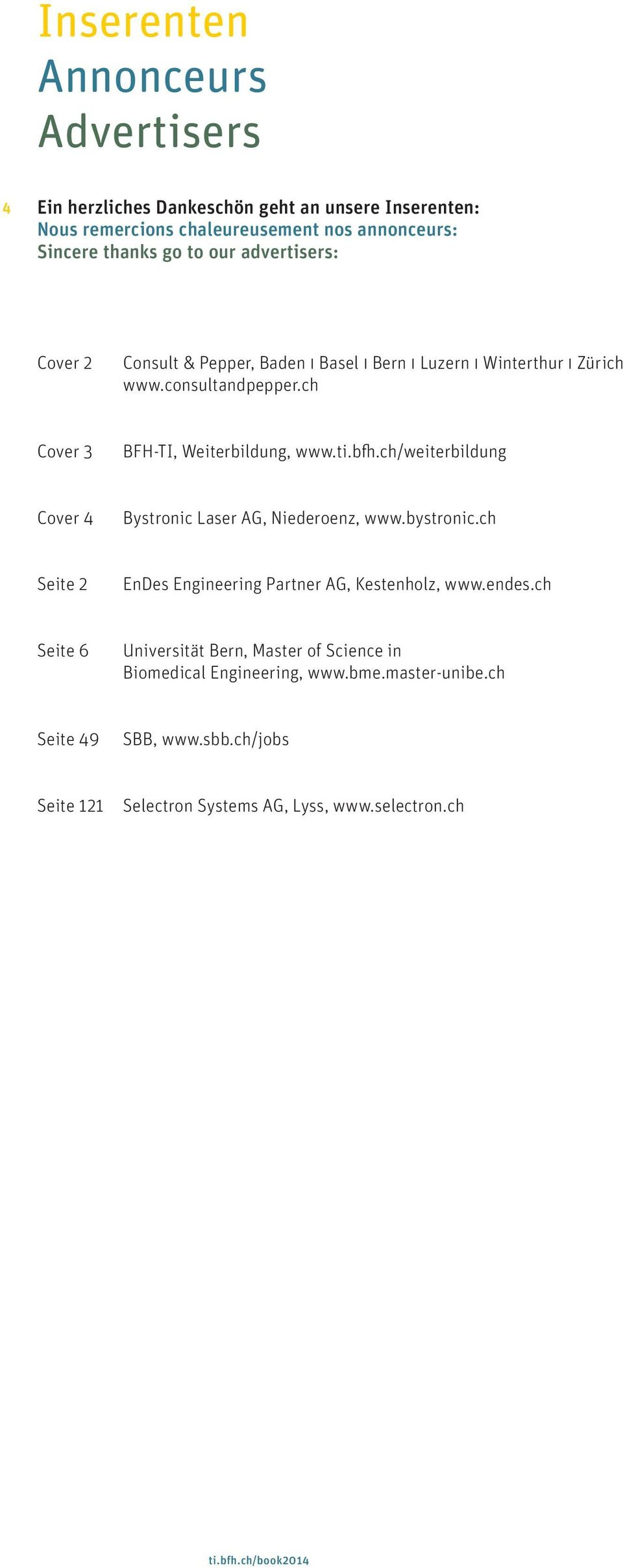 ch/weiterbildung Cover 4 Bystronic Laser AG, Niederoenz, www.bystronic.ch Seite 2 EnDes Engineering Partner AG, Kestenholz, www.endes.