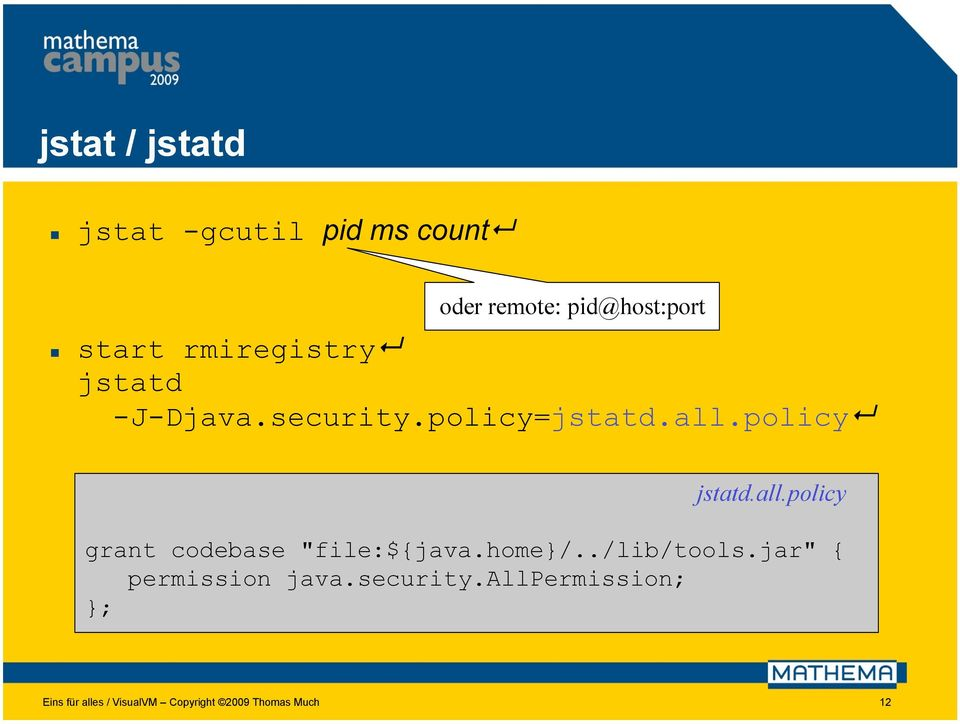 "policy jstatd.all.policy grant codebase ""file:${java.home}/../lib/tools."