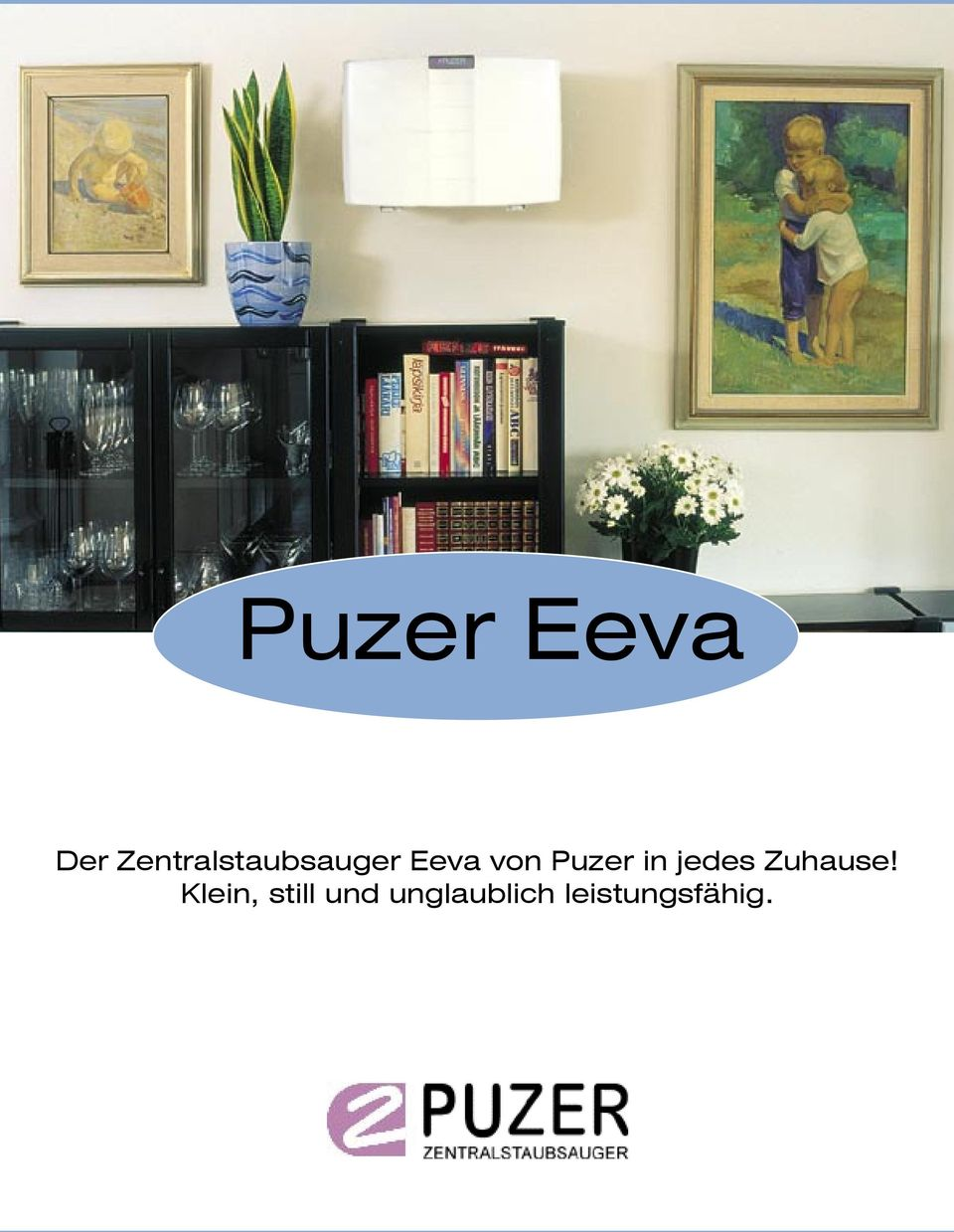 Puzer in jedes Zuhause!
