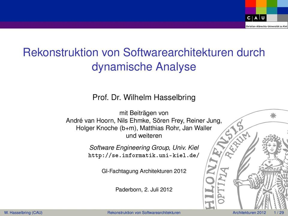(b+m), atthias Rohr, Jan Waller und weiteren Software Engineering Group, Univ. Kiel http://se.informatik.