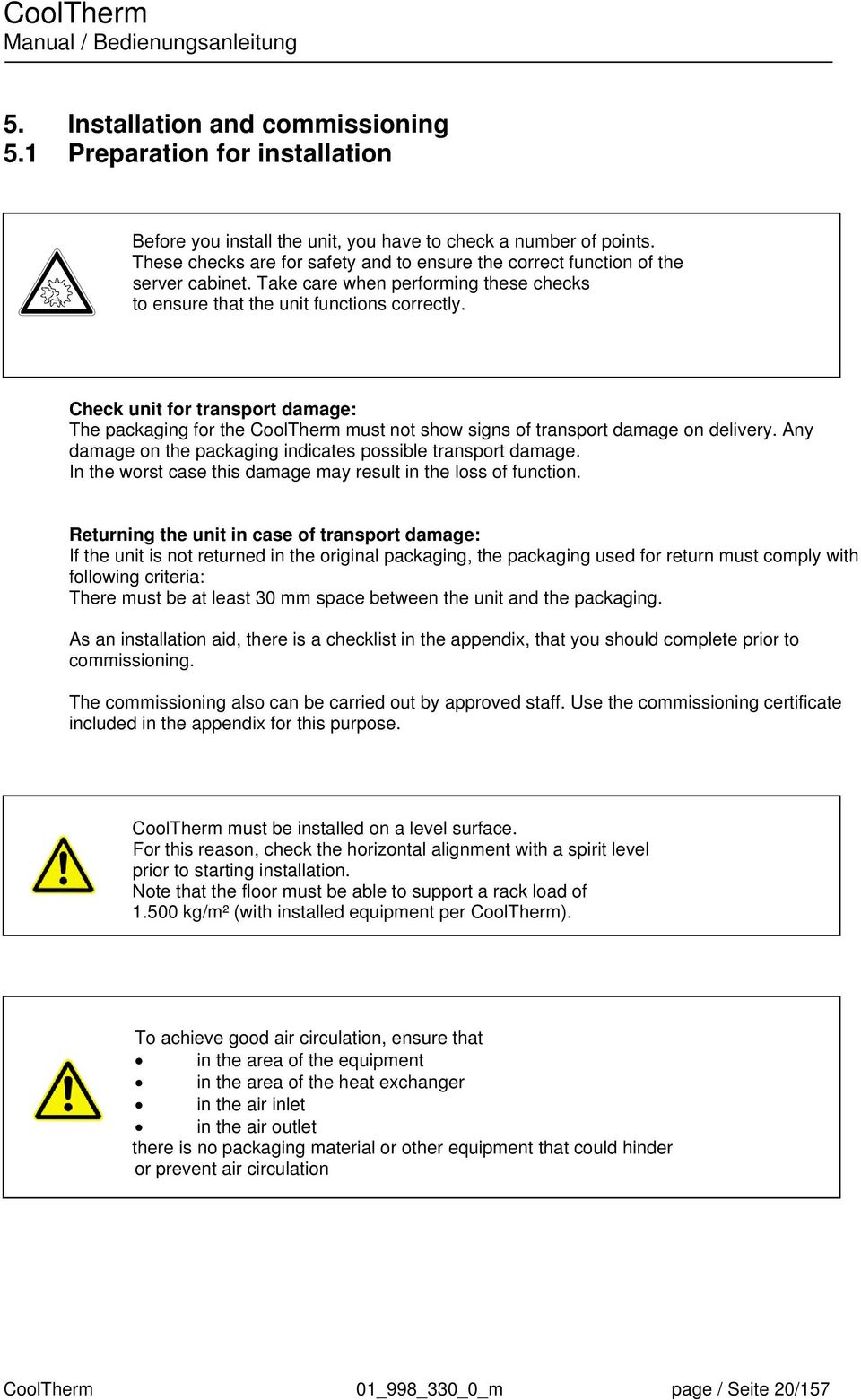 Check unit for transport damage: The packaging for the CoolTherm must not show signs of transport damage on delivery. Any damage on the packaging indicates possible transport damage.