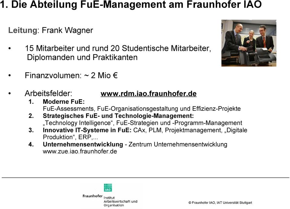 de Moderne FuE: FuE-Assessments, FuE-Organisationsgestaltung und Effizienz-Projekte Strategisches FuE- und Technologie-Management: Technology
