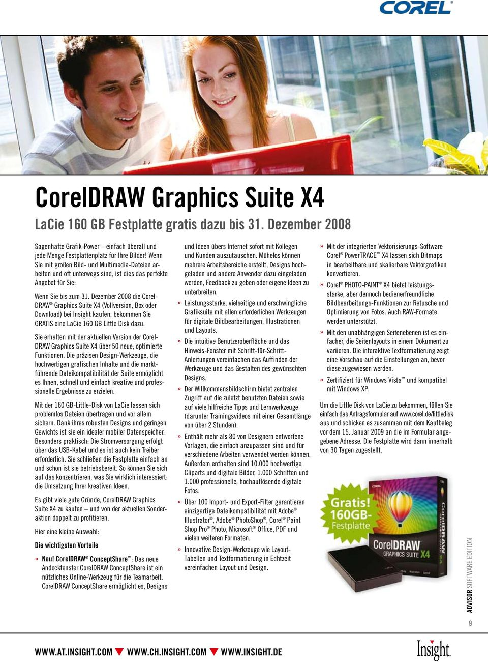 Dezember 2008 die Corel- DRAW Graphics Suite X4 (Vollversion, Box oder Download) bei Insight kaufen, bekommen Sie GRATIS eine LaCie 160 GB Little Disk dazu.