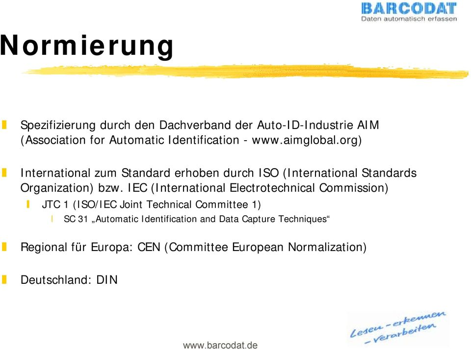 org) International zum Standard erhoben durch ISO (International Standards Organization) bzw.