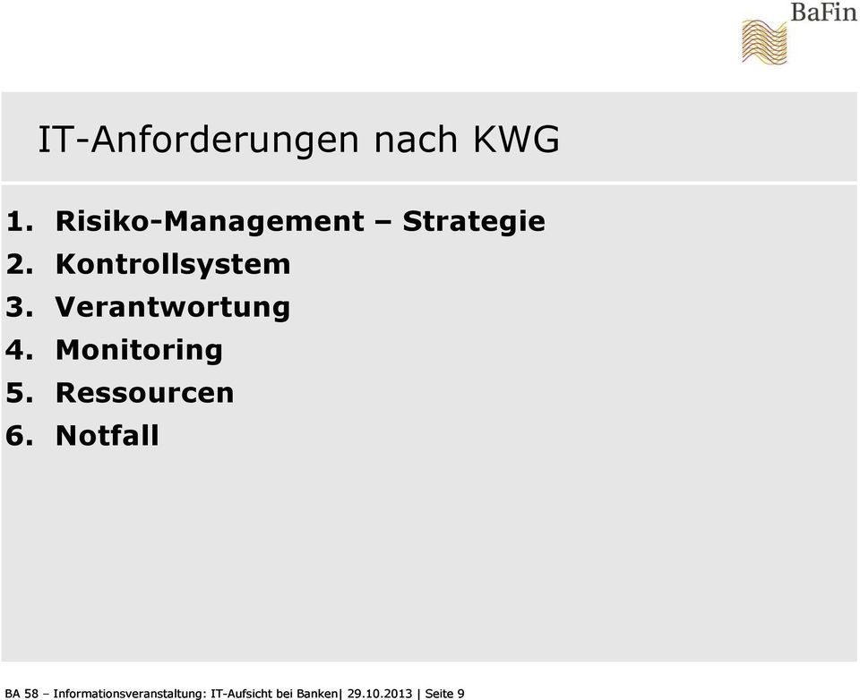 Verantwortung 4. Monitoring 5. Ressourcen 6.
