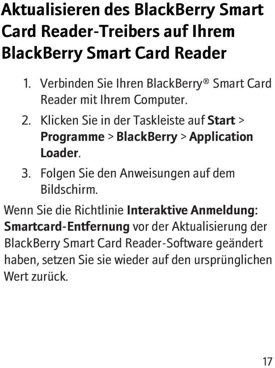 Klicken Sie in der Taskleiste auf Start > Programme > BlackBerry > Application Loader. 3.