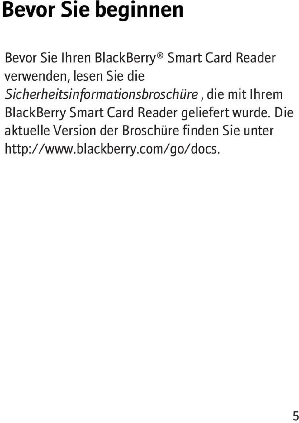 Ihrem BlackBerry Smart Card Reader geliefert wurde.
