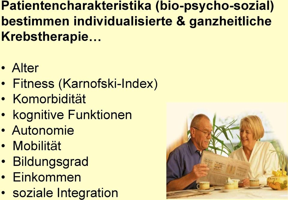 Fitness (Karnofski-Index) Komorbidität kognitive